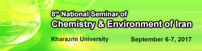 8th National Seminar of Chemistry and Environment of Iran